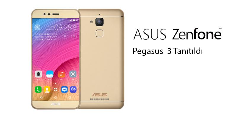 ASUS Zenfone Pegasus 3 Tanıtıldı
